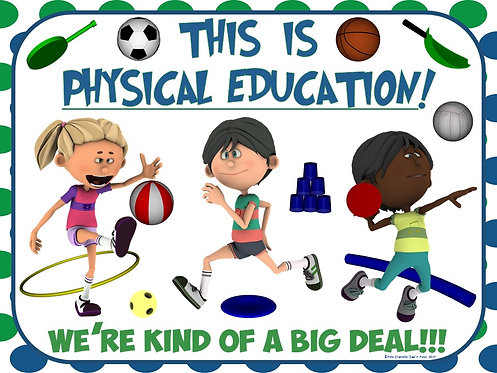 PE Entry Poster: Physical Education...We're Kind of a Big Deal