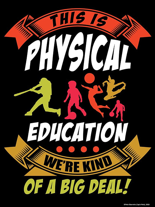 PE Advocacy Poster: This is Physical Education…We're Kind of a Big Deal!