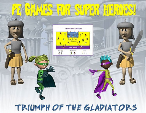 "PE Games for Superheroes!- ""Triumph of the Gladiators"""