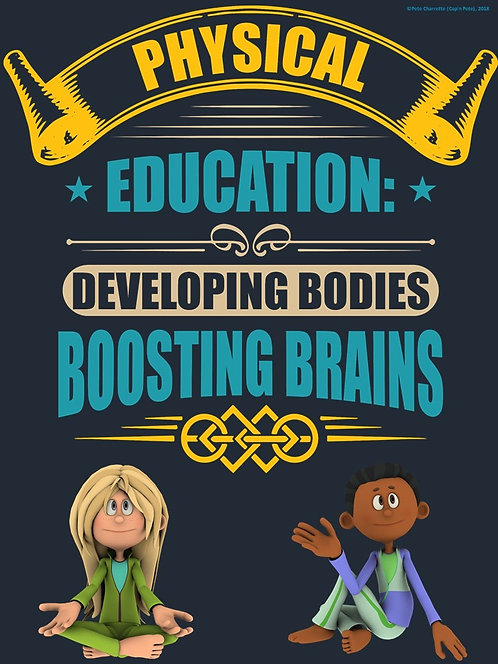 PE Advocacy Poster: Physical Education- Developing Bodies…Boosting Brains