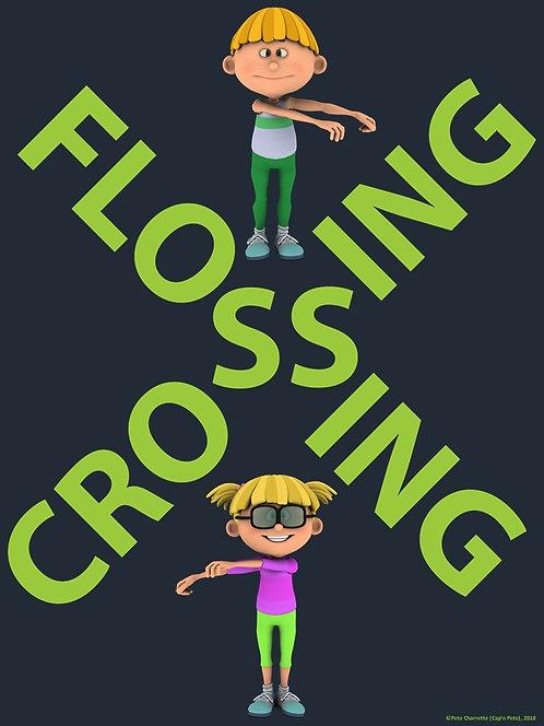 Floss Dance Fun Poster: FLOSSING CROSSING