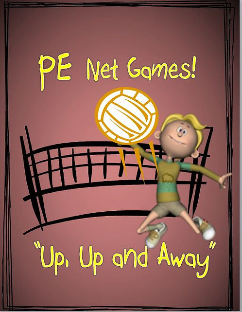 "PE Volleyball and Net Games- ""Up, Up and Away"""