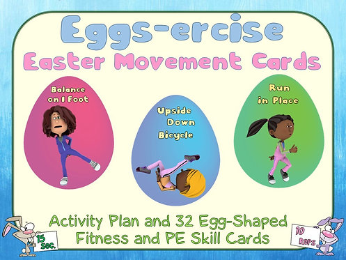 Eggs-ercise Movement- Activity Plan and 32 Easter Egg-Shaped Exercise Cards