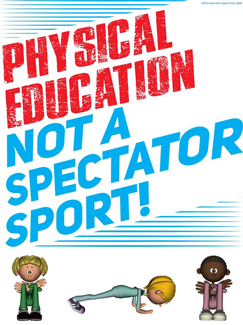 PE Advocacy Poster: Physical Education… Not a Spectator Sport