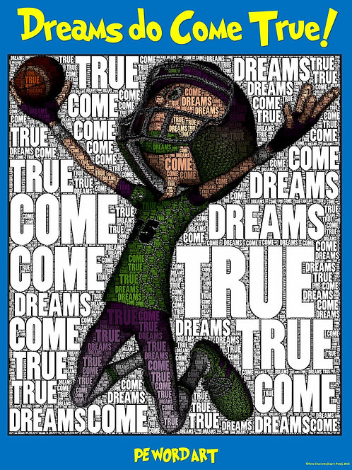 "PE Word Art Poster: ""Dreams do Come True"""