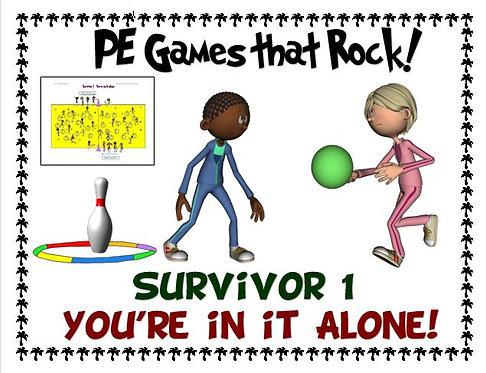 "PE Games that Rock! - ""Survivor 1; You're in it alone"""