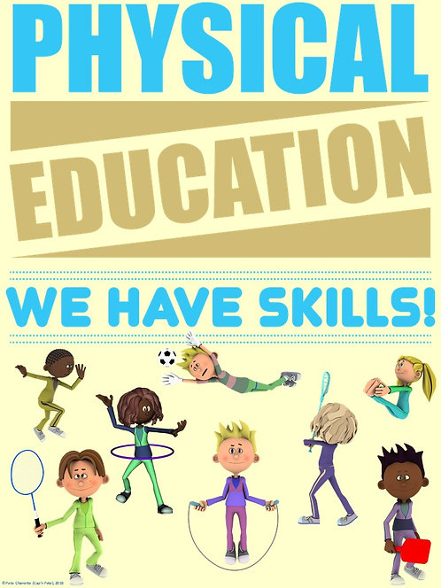 PE Advocacy Poster: Physical Education… We Have Skills!