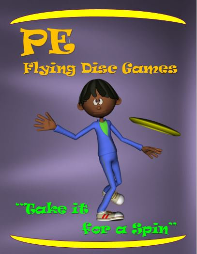 "PE Flying Disc Games- ""Take it for a Spin"""