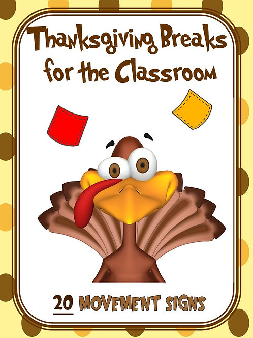 Thanksgiving Breaks for the Classroom- 20 Movement Breaks