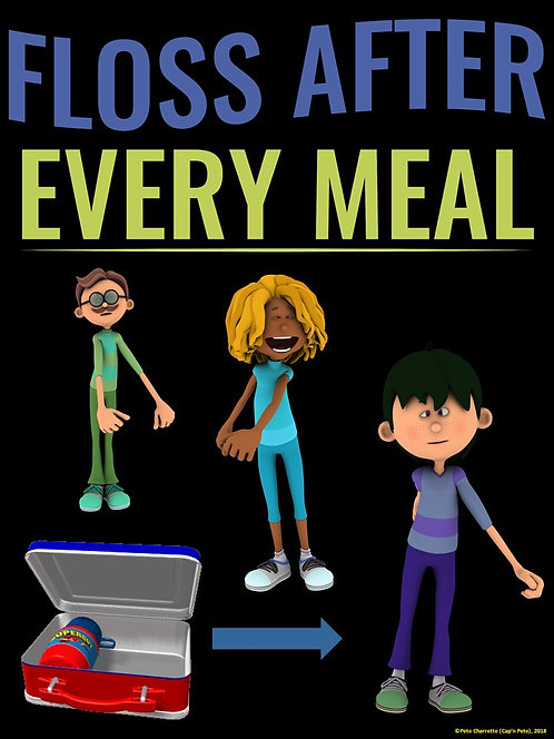 Floss Dance Fun Poster: FLOSS AFTER EVERY MEAL