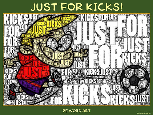 "PE Word Art Poster: ""Just for Kicks!"""
