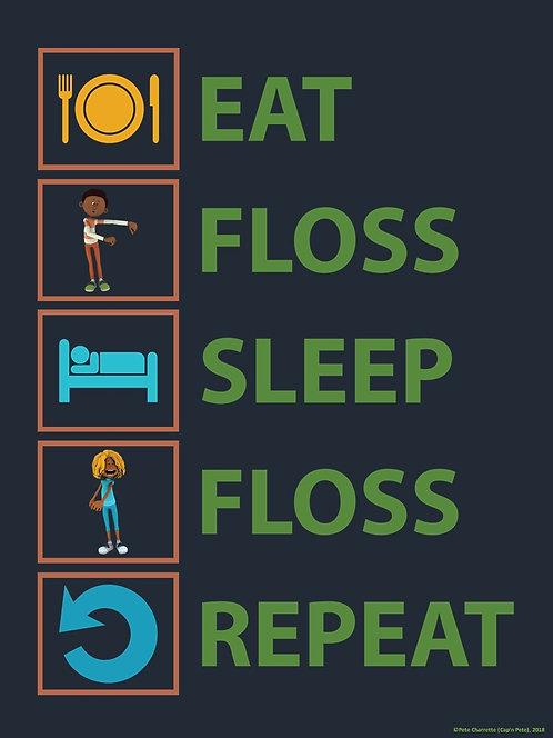 Floss Dance Fun Poster: EAT-FLOSS-SLEEP-FLOSS-REPEAT