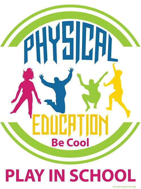 PE Advocacy Poster: Physical Education- Be Cool...Play in School