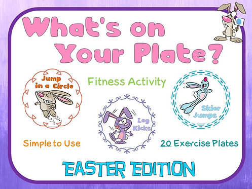PE Activities: What's on your Plate- Easter Fitness Edition