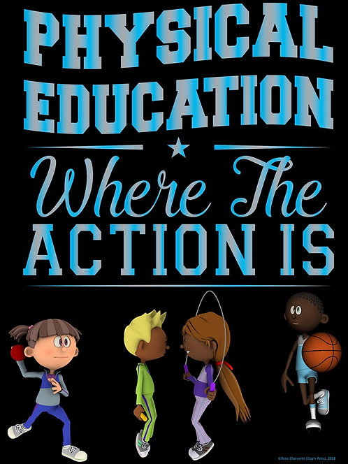 PE Advocacy Poster: Physical Education…Where the Action is!