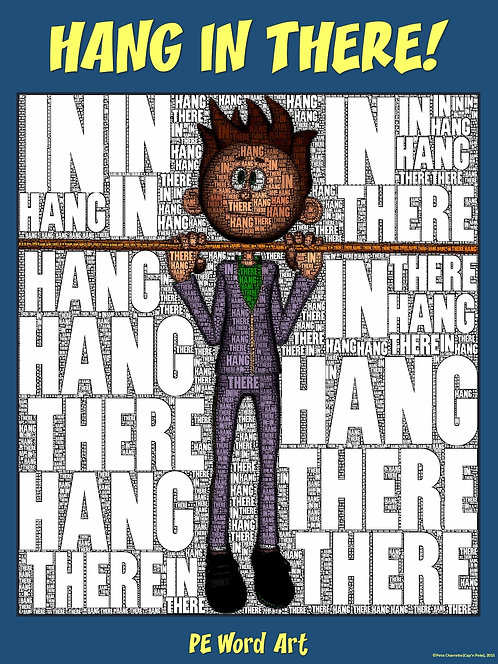 """PE Word Art Poster: """"Hang in There"""""""