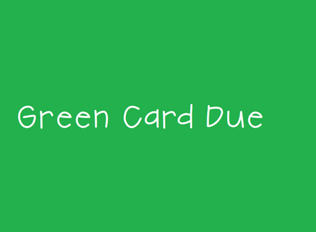 Green Card DUE