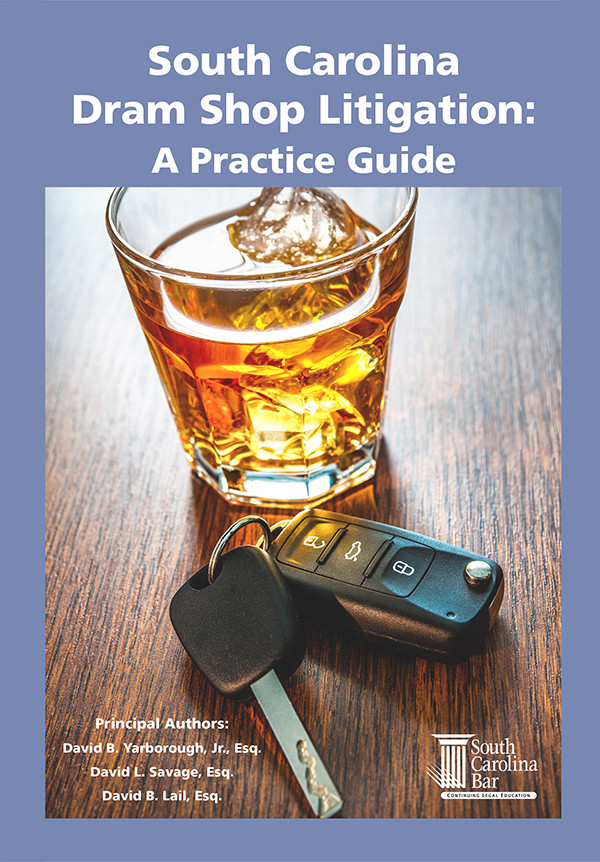 Expert Dram Shop Litigation Practice Guide
