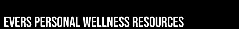 EVERS Personal Wellness Resources.jpg