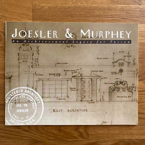 Joesler & Murphey  - An Architectural Legacy for Tucson