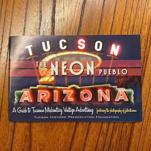 The Neon Pueblo - A Guide to Tucson's Midcentury Vintage Advertising