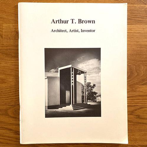 Arthur T. Brown - Architect,  Artist, Inventor