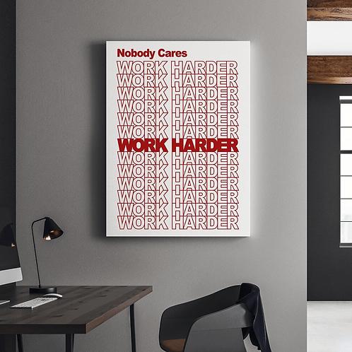 Work Harder (W)