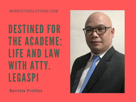 Destined for the Academe: Life and Law with Atty. Legaspi