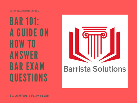 Bar 101: A Guide on How to Answer Bar Exam Questions