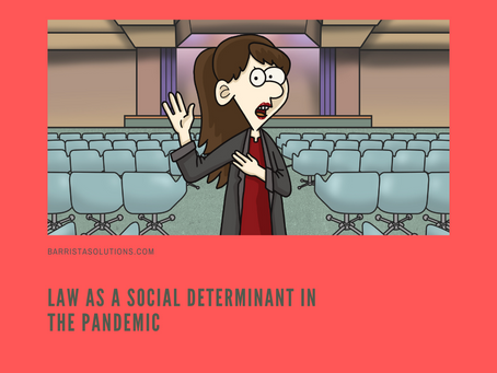 Law as a Social Determinant in the Pandemic