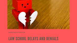 Law School Delays and Denials
