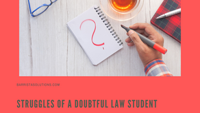 Struggles of a Doubtful Law Student