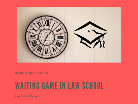 Waiting Game in Law School