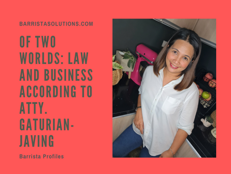 Of Two Worlds: Law and Business according to Atty. Gaturian-Javing