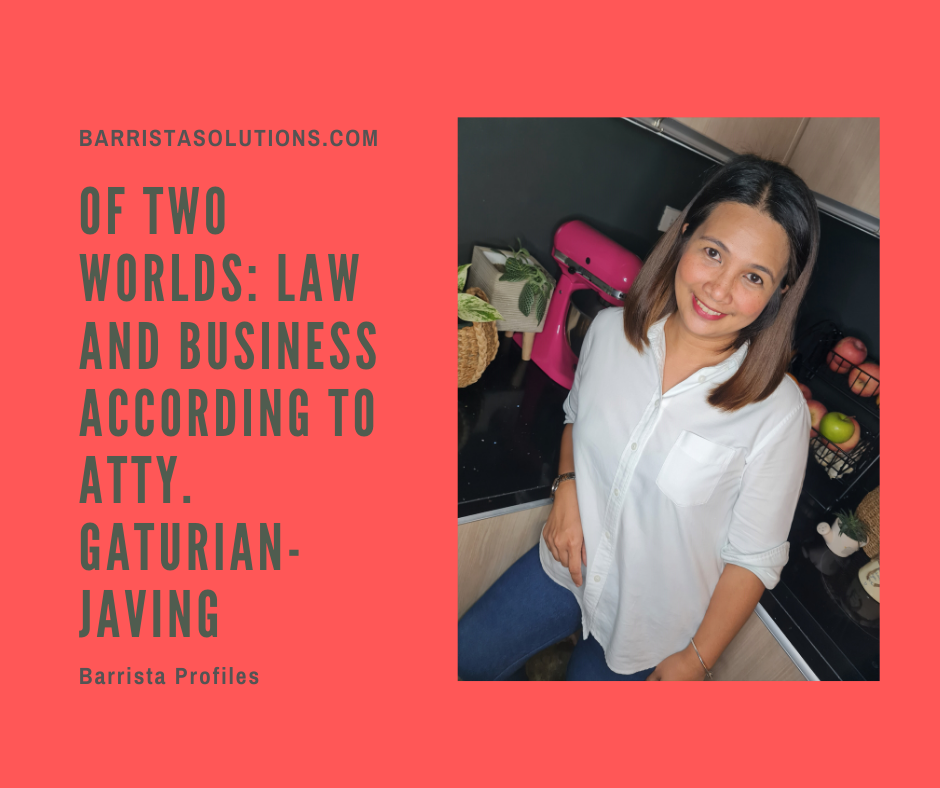 Atty. Lalaine Gaturian Javing- a Clerk of Court at the Supreme Court of the Philippines speaks about juggling time between Law and Business.