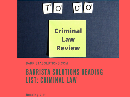 Barrista Solutions Reading List: Criminal Law