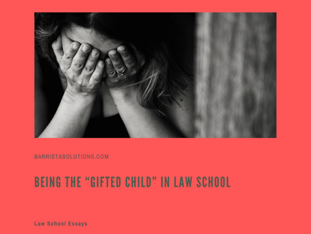 """Being the """"Gifted Child"""" in Law School"""