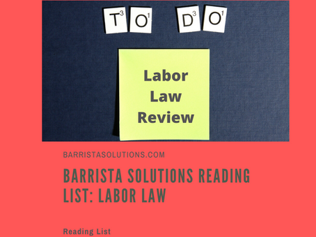 Barrista Solutions Reading List:  Labor Laws and Social Legislation