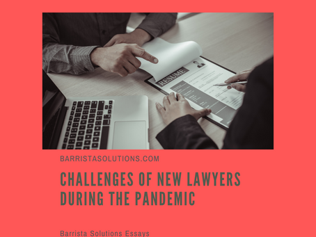 Challenges of new lawyers during the pandemic
