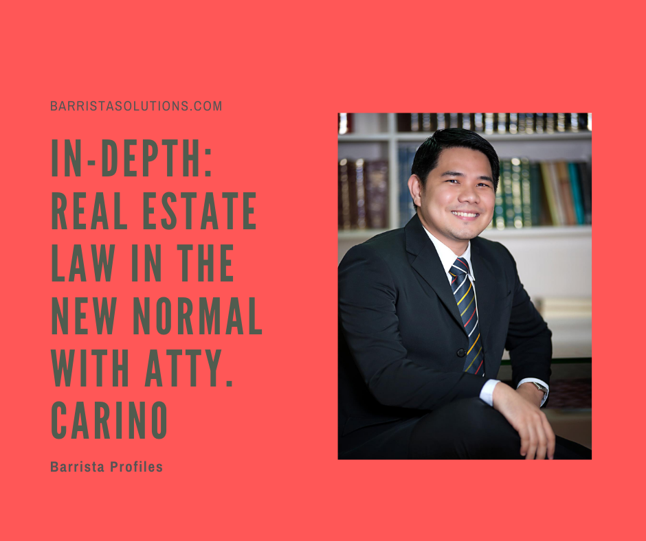 Real Estate Lawyer Arbin Omar Carino speaks about practice of law in the next normal