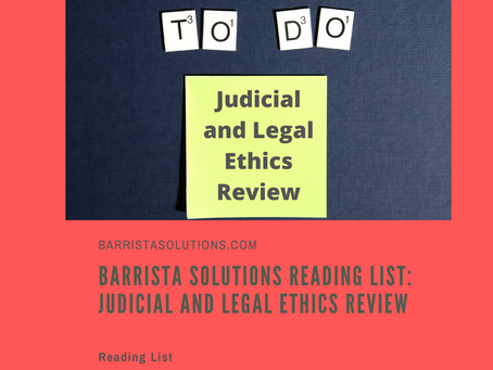 Barrista Solutions Reading List: Legal Ethics