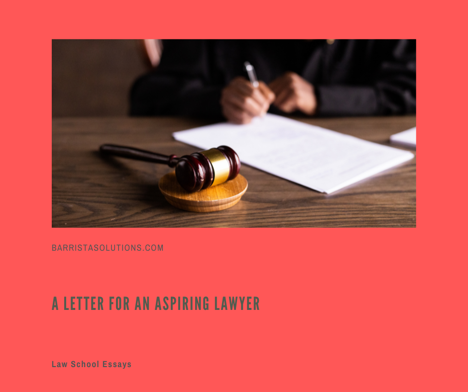 Archiebald Capila pens a poignant letter for an aspiring lawyer. Law school is a test of mental toughness and you need to make sacrifices to accomplish your goal of becoming a lawyer but you need to soldier on.