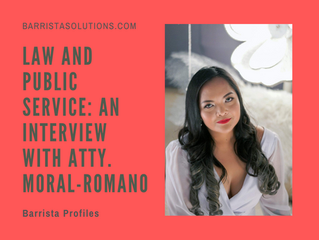 Law and Public Service: An Interview with Atty. Moral-Romano