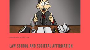 Law School and Societal Affirmation