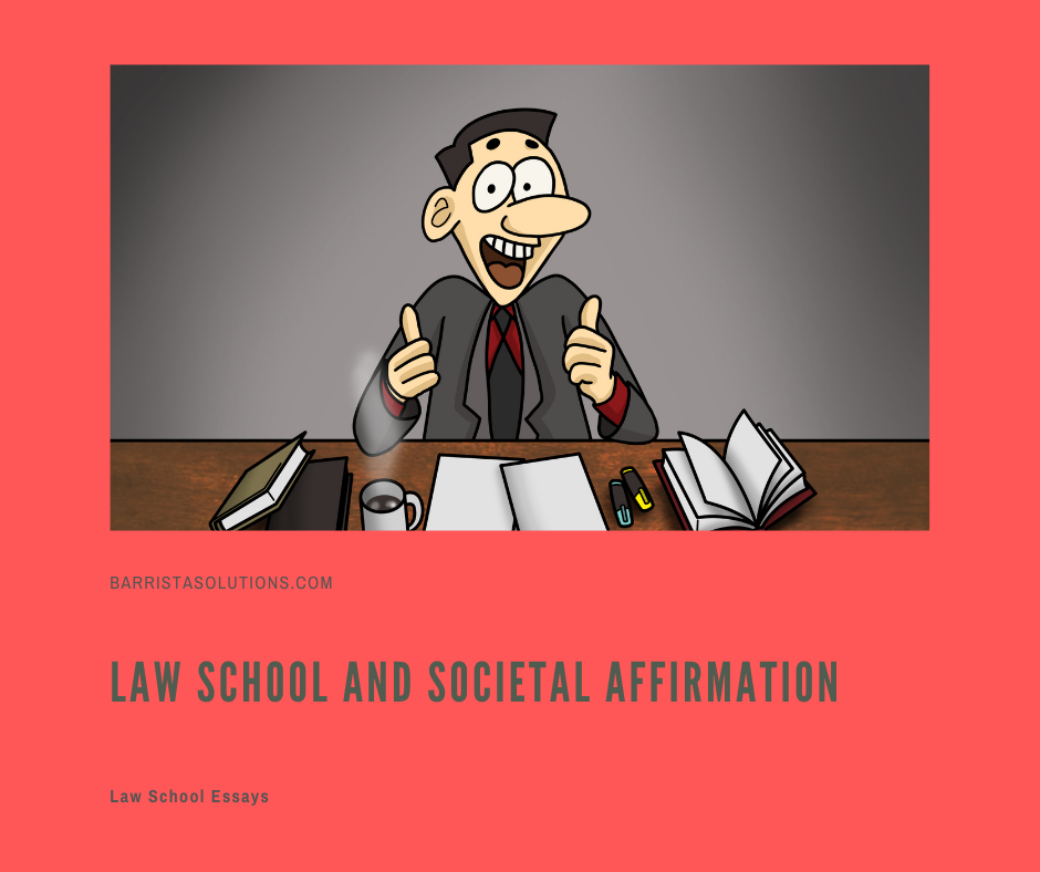 Students choose to study law for a multitude of reasons. One of this is to obtain affirmation from society.