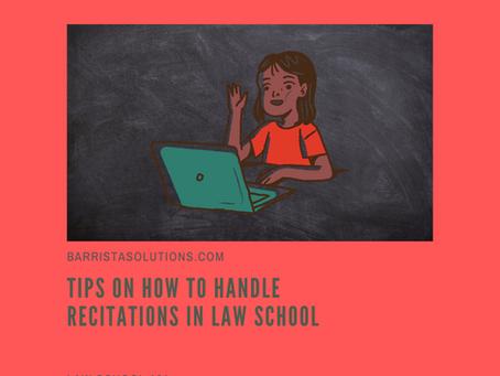 Law School 101: Tips on How to Handle Recitations in Law School.