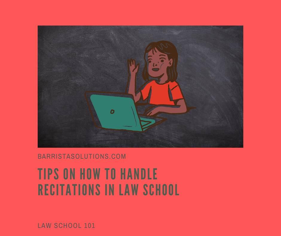 Barrista Solutions compiles tips on how to prepare for recitations. Law School recitations are dreaded by law students and these tips will help them be confident when their names are called to discuss a topic.