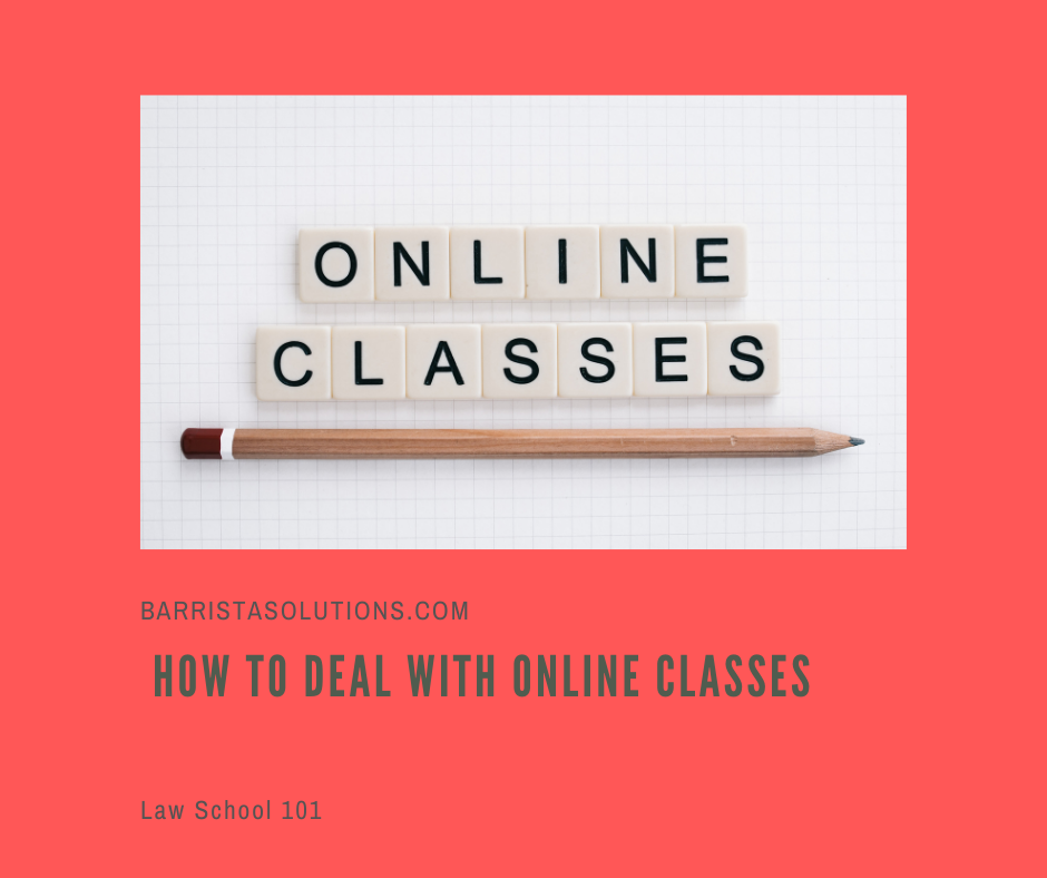 Barrista Solutions lists how law students maximize their potential in online classes.