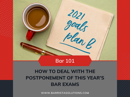 Bar 101: How to Deal with the Postponement of this Year's Bar Exams
