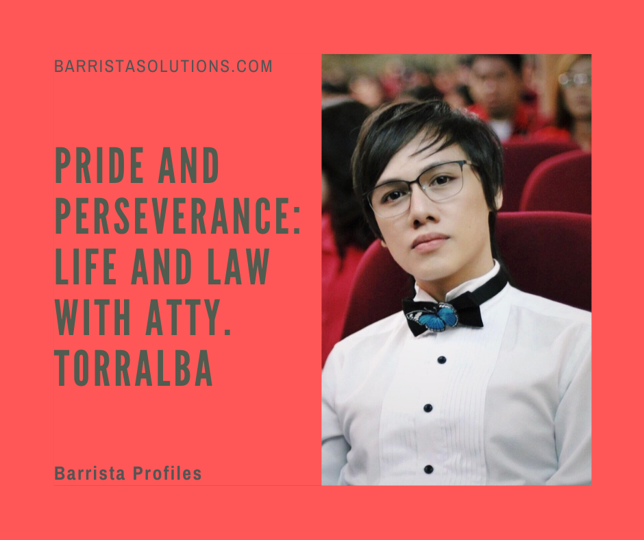 In an exclusive interview with Barrista Solutions, Atty. Torralba shares his fight for the rights of the LGBTQIOA+ community.